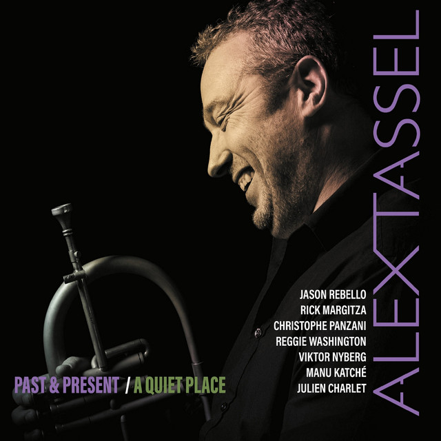 Alex Tassel Group feat. Pierrick Pedron, Igor Gehenot, Jason Rebello, Reggie Washington & Manu Katché
